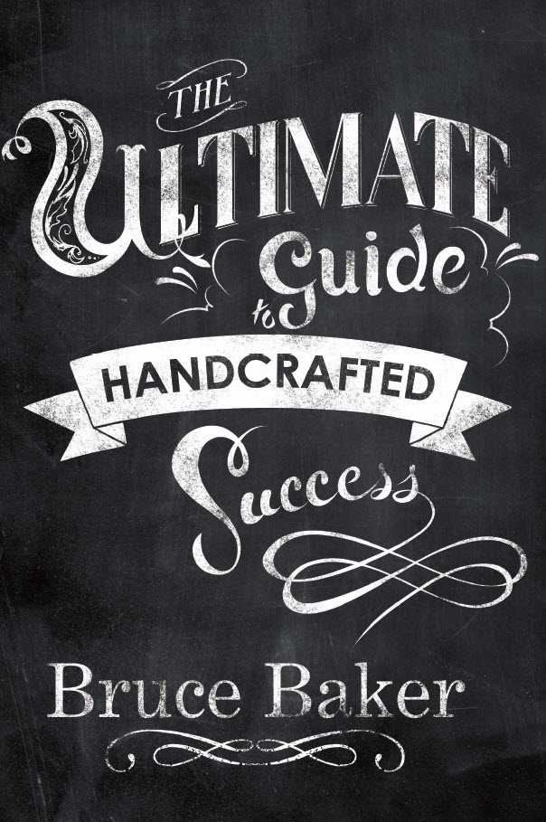 Free Download The Ultimate Guide To Handcrafted Success By Bruce Baker Handmade Business
