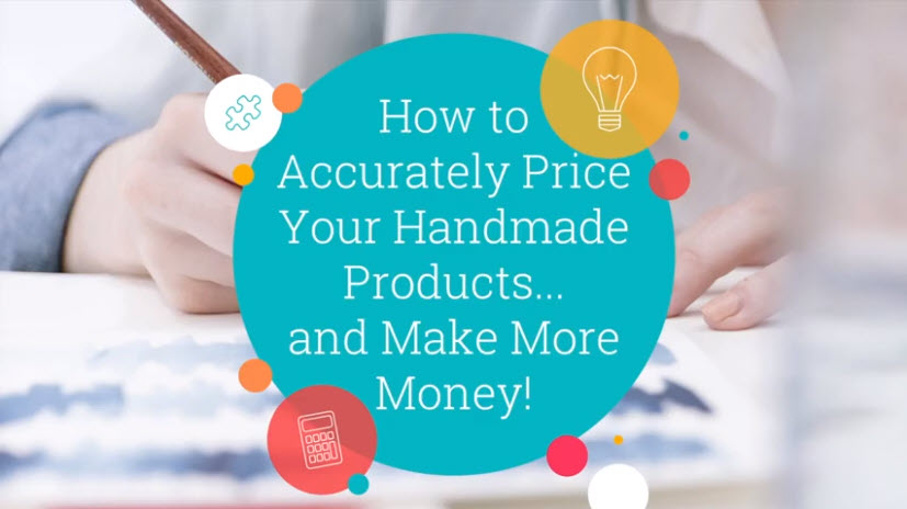 How to Price Handmade Items: Calculator, Workbook, Video (ON SALE LIMITED TIME)