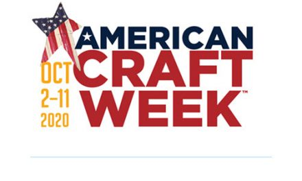 Join The celebration of American Craft Week! OCt. 2-11, 2020